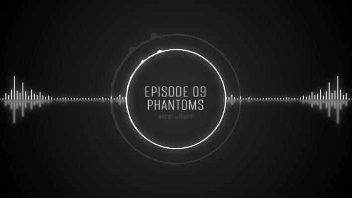 Ep 09: Phantoms