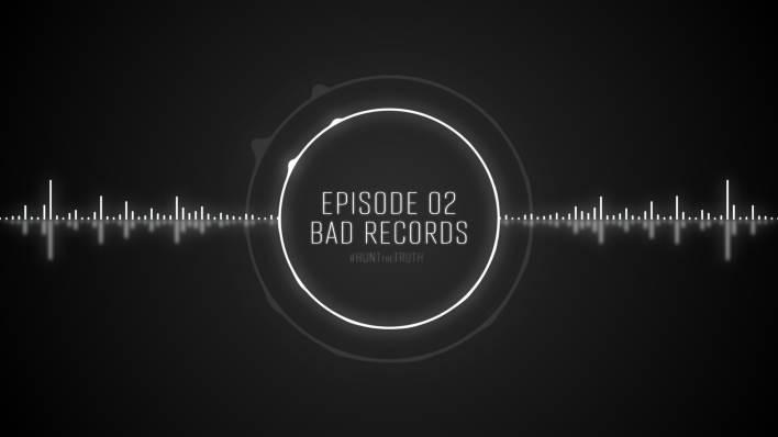 Ep 02: Bad Records
