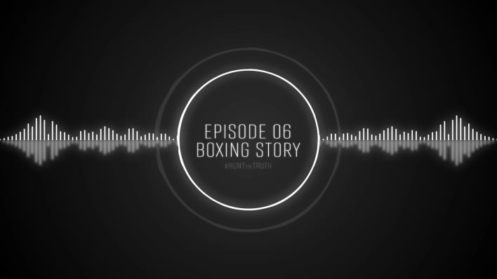 Ep 06: Boxing Story