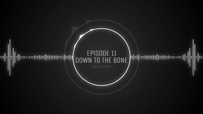 Ep 11: Down to the Bone