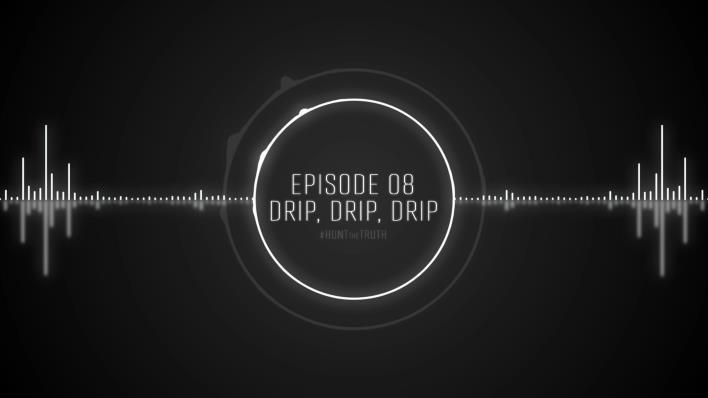 Ep 08: Drip, Drip, Drip