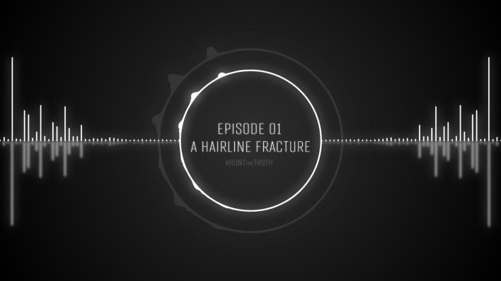 Ep 01: A Hairline Fracture